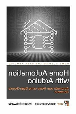 Home Automation with Arduino: Automate your Home using Open-