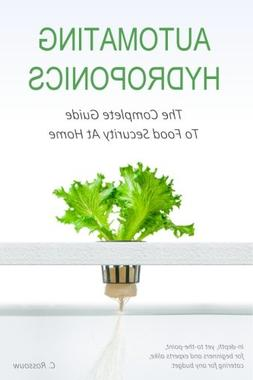 Automating Hydroponics: The Complete Guide to Food Security