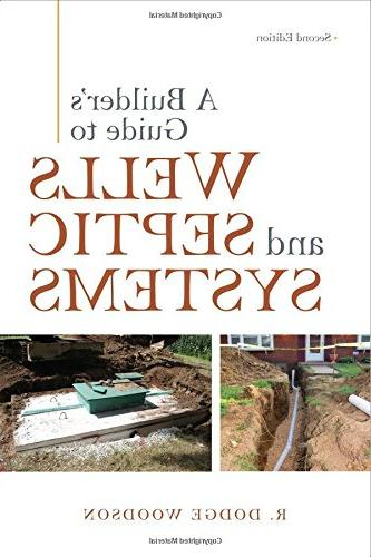 A Builder's Guide to Wells and Septic Systems, Second Editio